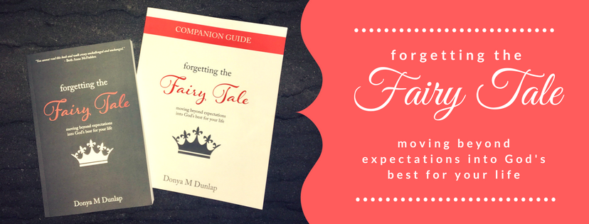 Forgetting the Fairy Tale & Companion Guide // DonyaDunlap.com