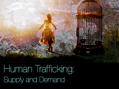 Human Trafficking: Supply and Demand