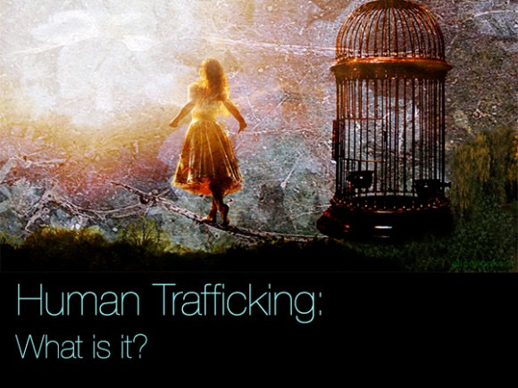 Human Trafficking: What Is It?