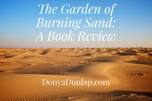The Garden of Burning Sand: A Book Review // DonyaDunlap.com