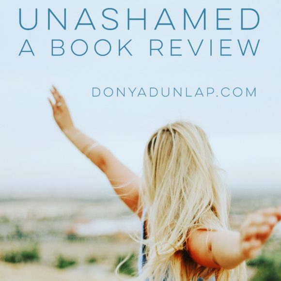Unashamed: A Book Review // donyadunlap.com