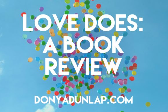 Love Does: A Book Review // DonyaDunlap.com