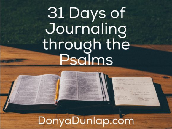 31 Days of Journaling through the Psalms // DonyaDunlap.com