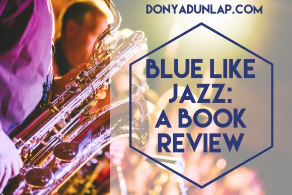 Blue Like Jazz: A Book Review // DonyaDunlap.com