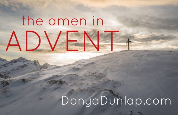 The Amen in Advent // donyadunlap.com