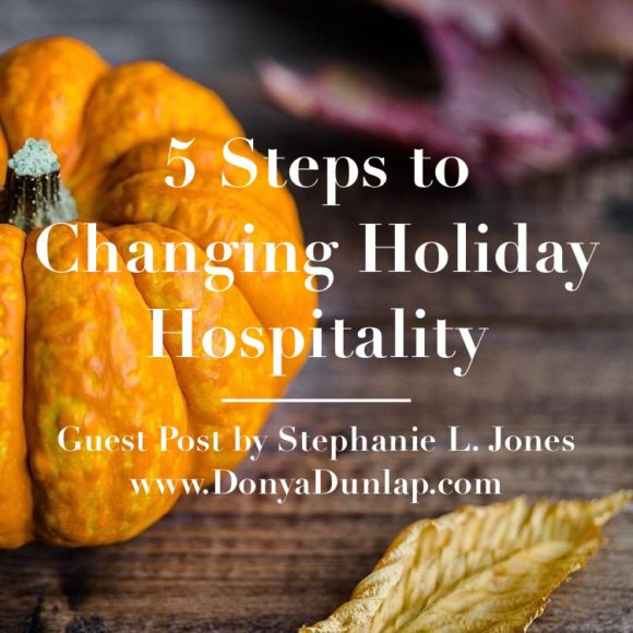 5 Steps to Changing Holiday Hospitality // donyadunlap.com